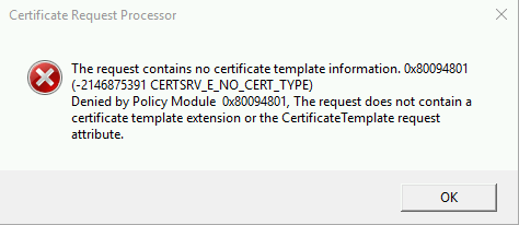 The request contains no certificate template information